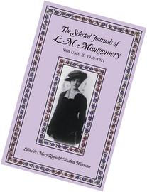 The Selected Journals of L.M. Montgomery: Vol. 2