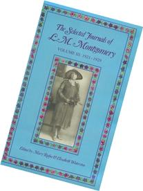 The Selected Journals of L. M. Montgomery, Vol. 3
