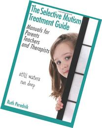The Selective Mutism Treatment Guide: Manuals for Parents,