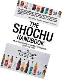 The Shochu Handbook - An Introduction to Japan's Indigenous