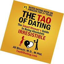 The Tao of Dating: The Smart Woman's Guide to Being