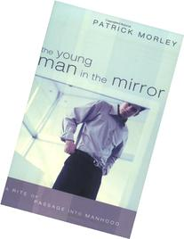 The Young Man in the Mirror: A Rite of Passage Into Manhood