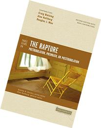 Three Views on the Rapture: Pretribulation, Prewrath, or