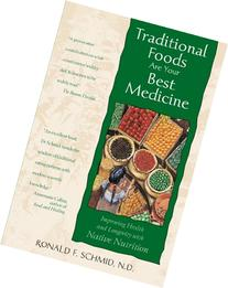 Traditional Foods Are Your Best Medicine: Improving Health