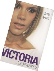 Victoria Beckham: The Biography
