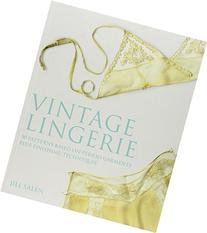 Vintage Lingerie 30 Patterns Based on Period Garments Plus