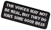 Voices Not Real But have Good Ideas Funny Biker Patch