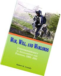 War, Will, and Warlords: Counterinsurgency in Afghanistan
