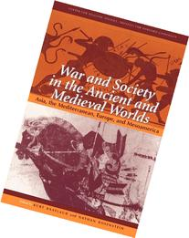 War and Society in the Ancient and Medieval Worlds : Asia,