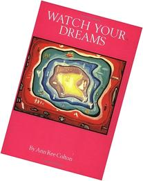 Watch Your Dreams: A Master Key and Reference Book for All