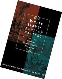 White Slaves, African Masters: An Anthology of American