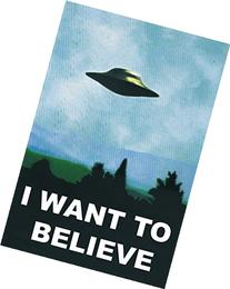 X-Files Poster ~ I Want To Believe ~ Official Fan Club