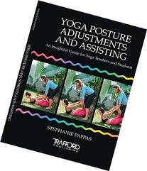 Yoga Posture Adjustments and Assisting: An Insightful Guide