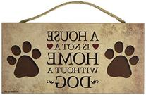 """A House Is Not a Home Without a Dog 5"""" X 10"""" Wood Plaque-"""