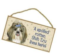 """A spoiled rotten Shih Tzu lives here wood sign plaque 5"""" x"""