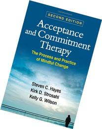 Acceptance and Commitment Therapy, Second Edition: The