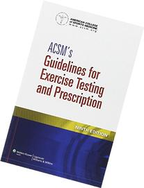 ACSMs Guidelines for Exercise Testing and Prescription