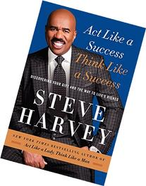 Act Like a Success, Think Like a Success: Discovering Your