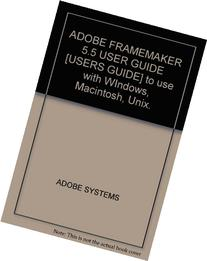 ADOBE FRAMEMAKER 5.5 USER GUIDE  to use with WIndows,
