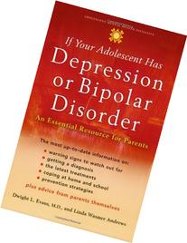 If Your Adolescent Has Depression or Bipolar Disorder An