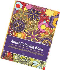 Adult Coloring Book: Amazing Designs & Beautiful Patterns
