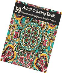 Adult Coloring Books: 59 Highly Detailed Designs and