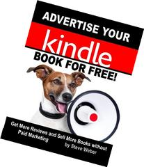 Advertise Your Kindle Book for Free!: Get More Reviews and