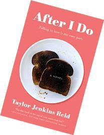 After I Do: A Novel