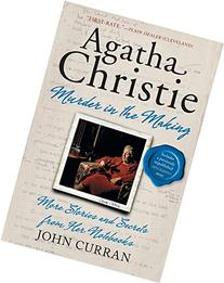 Agatha Christie: Murder in the Making: More Stories and
