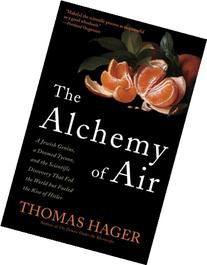 The Alchemy of Air: A Jewish Genius, a Doomed Tycoon, and