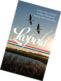 Aldo Leopold: A Sand County Almanac & Other Writings on