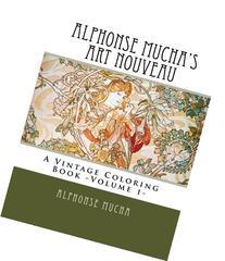 Alphonse Mucha's Art Nouveau: A Vintage Coloring Book -