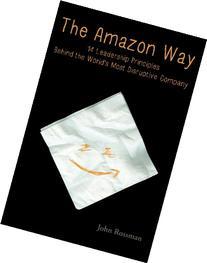 The Amazon Way: 14 Leadership Principles Behind the World's