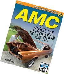 AMC Muscle Car Restoration 1968-1974