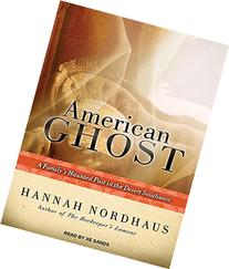American Ghost: A Family's Haunted Past in the Desert
