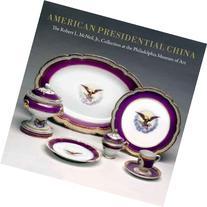 American Presidential China: The Robert L. McNeil, Jr.,