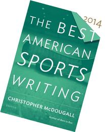 The Best American Sports Writing 2014