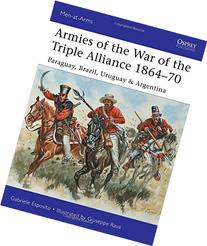 Armies of the War of the Triple Alliance 1864-70: Paraguay,