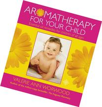 Aromatherapy for Your Child: Essential Oil Remedies for