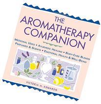 The Aromatherapy Companion: Medicinal Uses, Ayurvedic