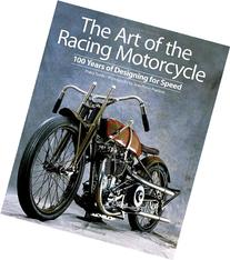 The Art of the Racing Motorcycle: 100 Years of Designing for