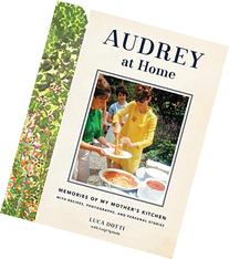 Audrey at Home: A Kitchen Table Biography