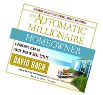 The Automatic Millionaire Homeowner: A Powerful Plan to