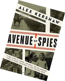 Avenue of Spies: A True Story of Terror, Espionage, and One