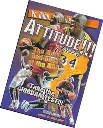 Yo Baby It's Attitude: The New Bad Boyz of the NBA