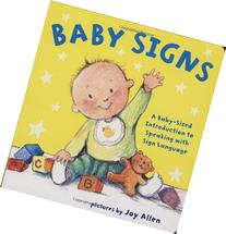 Baby Signs: A Baby-Sized Introduction to Speaking with Sign