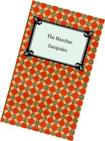 Bacchae : In a New Translation by Nicholas Rudal