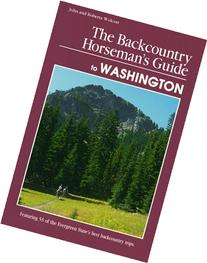 The Backcountry Horseman's Guide to Washington
