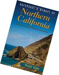 Backroads & Byways of Northern California: Drives, Day Trips
