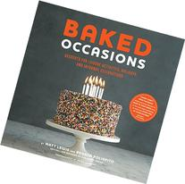 Baked Occasions: Desserts for Leisure Activities, Holidays,